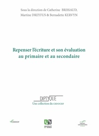 Catherine Brissaud et Martine Dreyfus - Repenser l'écriture et son évaluation au primaire et au secondaire.