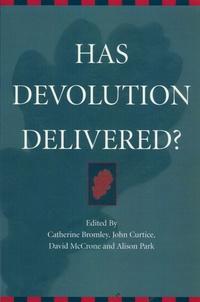 Catherine Bromley et John Curtice - Has Devolution Delivered ?.