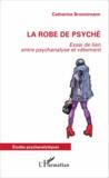 Catherine Bronnimann - La robe de psyché - Essai de lien entre psychanalyse et vêtement.