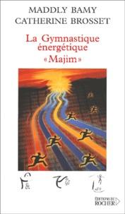 "Catherine Brosset et Maddly Bamy - La gymnastique énergétique - Le ""Majim""."
