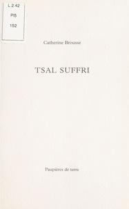 Catherine Brousse - Tsal Suffri.