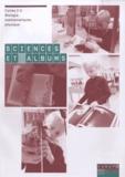 Catherine Bruguiere et Eric Triquet - Sciences et albums - Cycles 2-3 Biologie, mathématiques, physique.