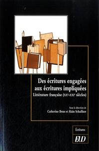 Catherine Brun et Alain Schaffner - Des écritures engagées aux écritures impliquées - Littérature française (XXe-XXIe siècles).