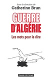 Catherine Brun - Guerre d'Algérie - Les mots pour le dire.