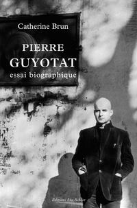 Catherine Brun - Pierre Guyotat.