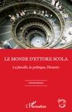 Catherine Brunet - Le monde d'Ettore Scola - La famille, la politique, l'histoire.