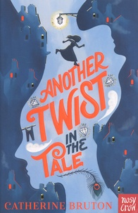 Catherine Bruton - Another Twist in the Tale.