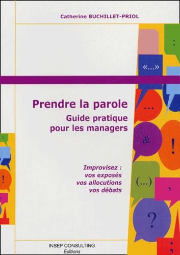 Catherine Buchillet-Priol - Prendre la parole - Guide pratique pour les managers.