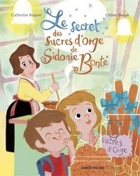 Catherine Buquet et Céline Bielak - Le secret des sucres d'orge de Sidonie Bonté.