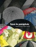 Catherine Buquet et Marion Arbona - Sous le parapluie.