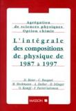 Catherine Busquet et  Collectif - Agrégation de sciences physiques, option chimie - L'intégrale des compositions de physique de 1987 à 1997.