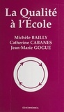 Catherine Cabanes et Michèle Bailly - La qualité à l'école.