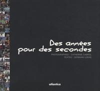 Catherine Cabrol et Germain Loras - Des années pour des secondes.