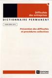 Catherine Cadic - Dictionnaire permanent Difficultés des entreprises - Prévention des difficultés et procédures collectives.