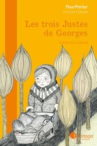 Catherine Cahard - Les trois justes de Georges.