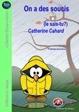 Catherine Cahard - On a des soucis - Portraits poétiques.