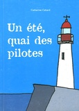 Catherine Cahard - Un été, quai des pilotes.