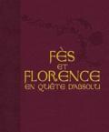 Catherine Cambazard-Amahan et Ali Amahan - Fès et Florence - En quête d'absolu.