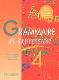 Catherine Caron et Anne-Marie Achard - Grammaire et expression 4ème.