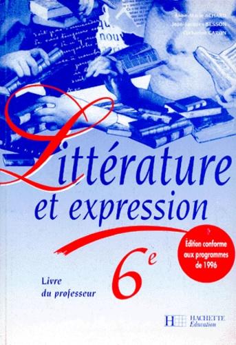 Francais 6eme Litterature Et Expression Livre Du Professeur Edition 1996