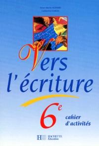 Deedr.fr FRANCAIS 6EME VERS L'ECRITURE. Cahier d'activités Image