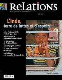 Catherine Caron et Pierre Gaudreau - Relations. No. 773, Juillet-Août 2014 - L'Inde, terre de luttes et d'espoirs.