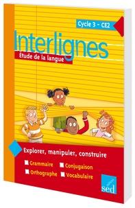 Catherine Castera et Isabelle Verkindre-Ripard - Etude de la langue CE2 Interlignes.