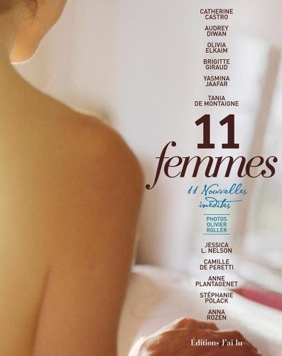 Catherine Castro et Audrey Diwan - 11 Femmes - 11 Nouvelles inédites.