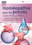 Catherine Cavarait et Marie-Noëlle Issautier - Homéopathie pour les porcins - Guide clinique pratique.