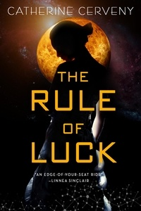 Catherine Cerveny - The Rule of Luck - A Science Fiction Romance.