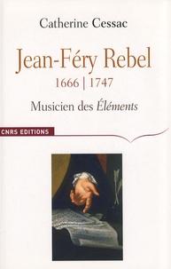 Catherine Cessac - Jean-Féry Rebel (1666-1747) - Musicien des Eléments.
