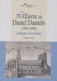 Catherine Cessac - L'oeuvre de Daniel Danielis (1635-1696) - Catalogue thématique.