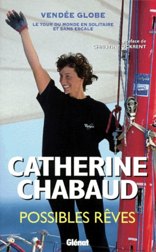 Catherine Chabaud - Possibles rêves.