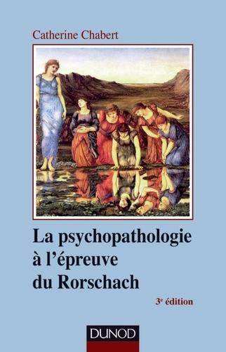 Catherine Chabert - La Psychopathologie à l'épreuve du Rorschach.