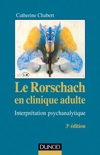 Catherine Chabert - Le Rorschach en clinique adulte - Interprétation psychanalytique.