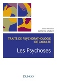 Catherine Chabert - Les psychoses - Traité de psychopathologie de l'adulte.
