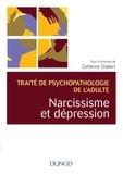 Catherine Chabert - Narcissisme et dépression - Traité de psychopathologie de l'adulte.