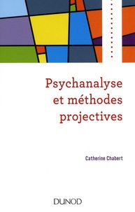 Catherine Chabert - Psychanalyse et méthodes projectives.