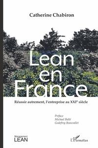 Catherine Chabiron - Lean en France - Réussir autrement, l'entreprise au XXIe siècle.