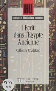 Catherine Chadefaud - L'écrit dans l'Égypte ancienne.