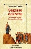 Catherine Chalier - La Sagesse des sens.