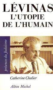 Catherine Chalier et Catherine Chalier - Lévinas - L'Utopie de l'humain.