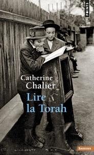 Catherine Chalier - Lire la Torah.
