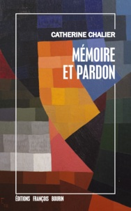 Catherine Chalier - Mémoire et Pardon.