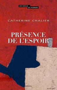 Catherine Chalier - Présence de l'espoir.