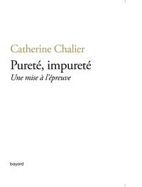 Catherine Chalier - Pureté, impureté - Une mise à l'épreuve.