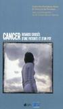 Catherine Chamboux-Hales et François De Pécoulas - Cancer : regard croisés d'une patiente et d'un psy.