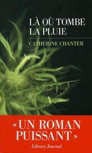 Catherine Chanter et Philippe Loubat-Delranc - Là où tombe la pluie.