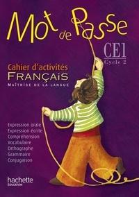 Catherine Chapoulaud et Catherine Grosvalet - Français CE1 Mot de passe - Cahier d'activités.