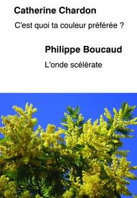 Catherine Chardon et Philippe Boucaud - C'est quoi ta couleur préférée ? - L'onde scélérate.